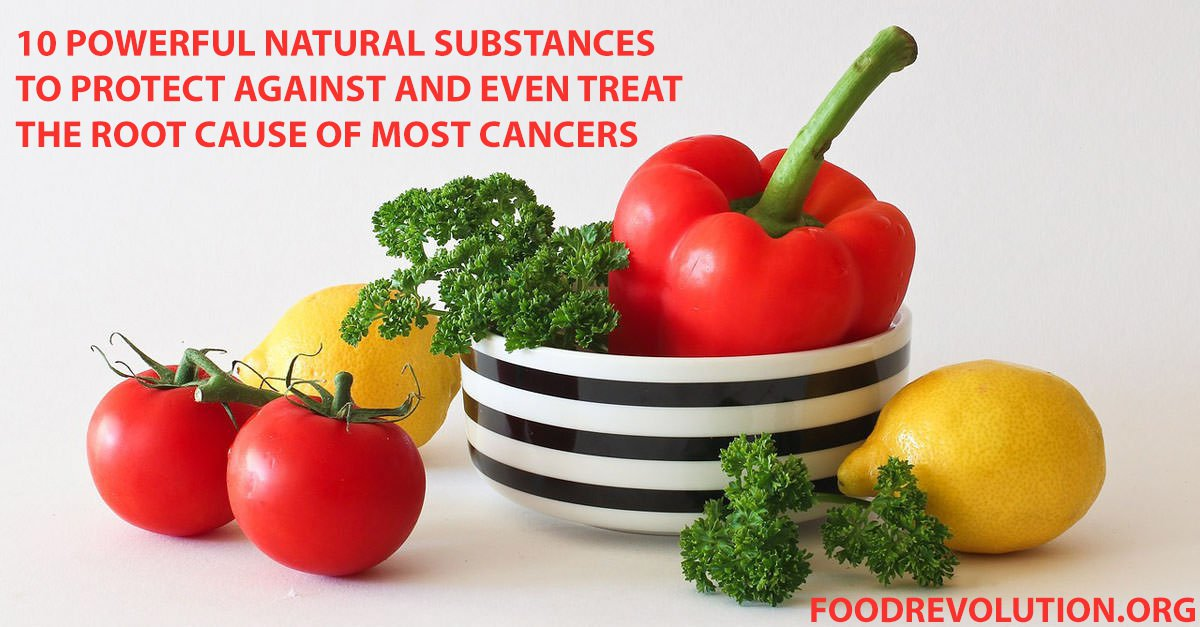 Prevent and Treat Cancer: 10 Best Cancer Killing