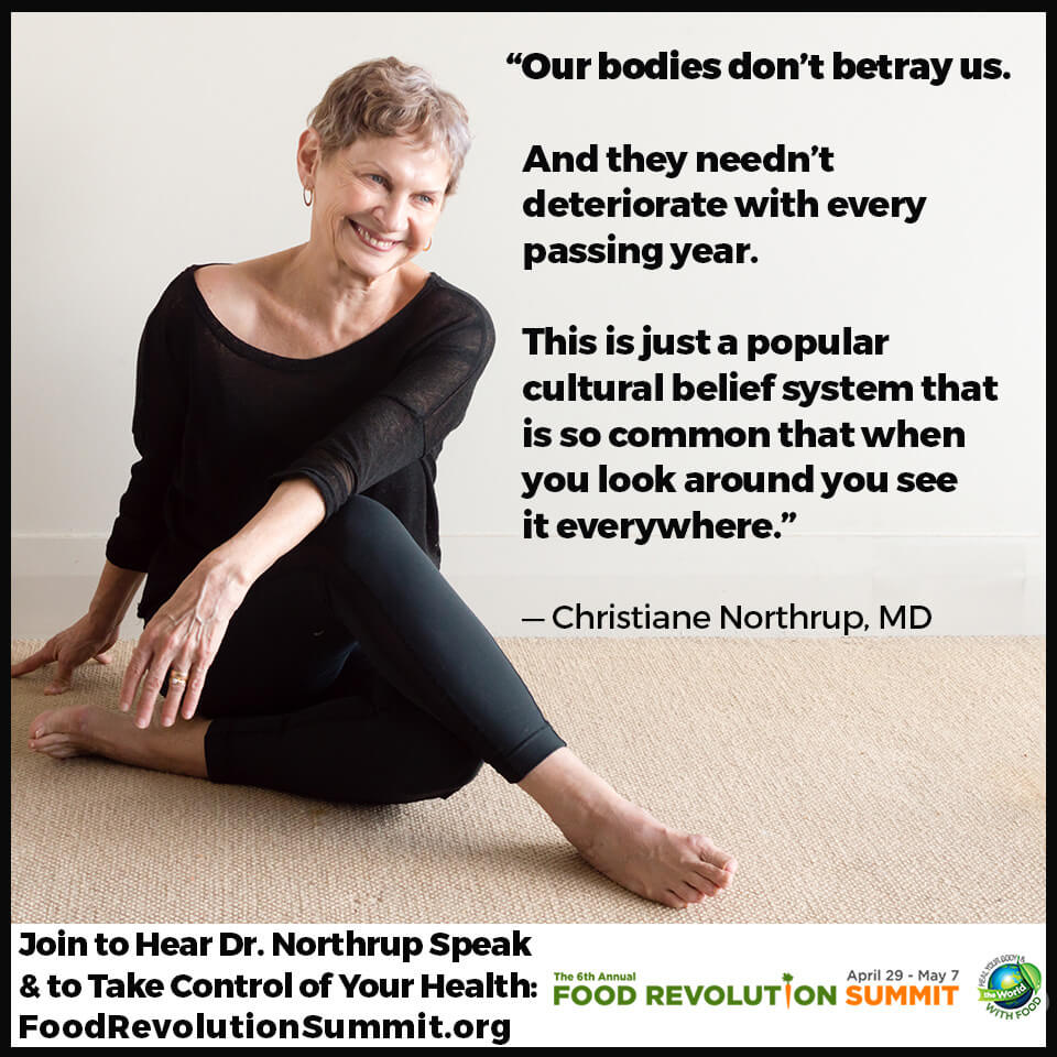Quote by Christiane Northrup MD, Food Revolution Summit speaker