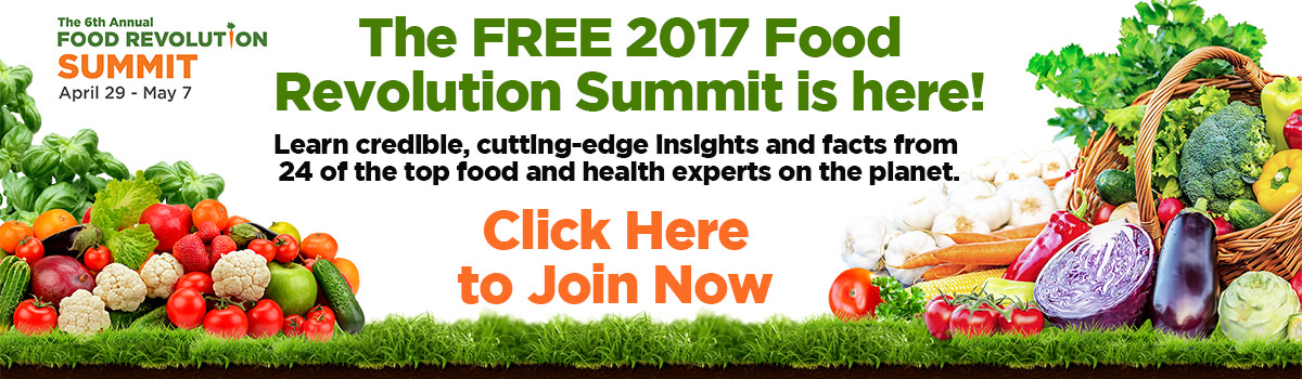 2017 Food Revolution Summit is here!