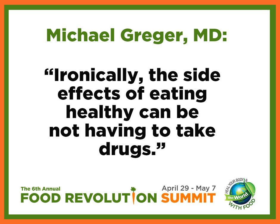 Quote from Dr. Michael Greger during the Food Revolution Summit.