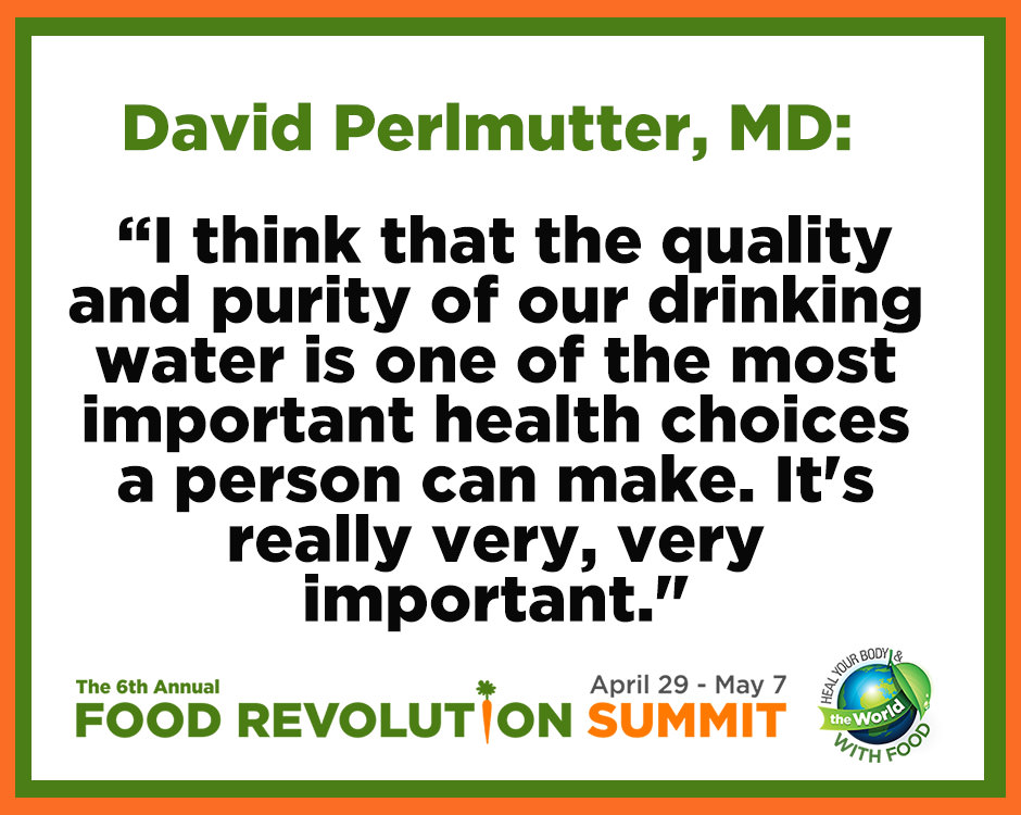 Quote by David Perlmutter, MD, during the 6th annual Food Revolution Summit