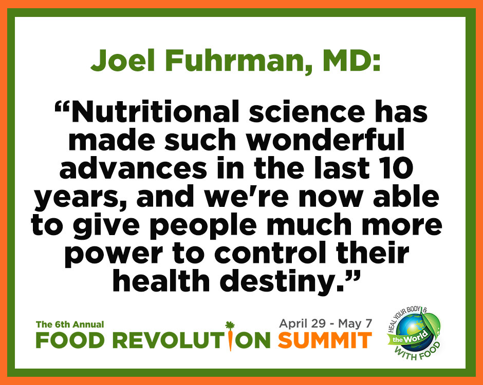 Quote about health by Joel Fuhrman, MD, during the Food Revolution Summit