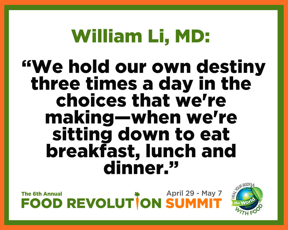 Quote about health by William Li, MD, during the Food Revolution Summit