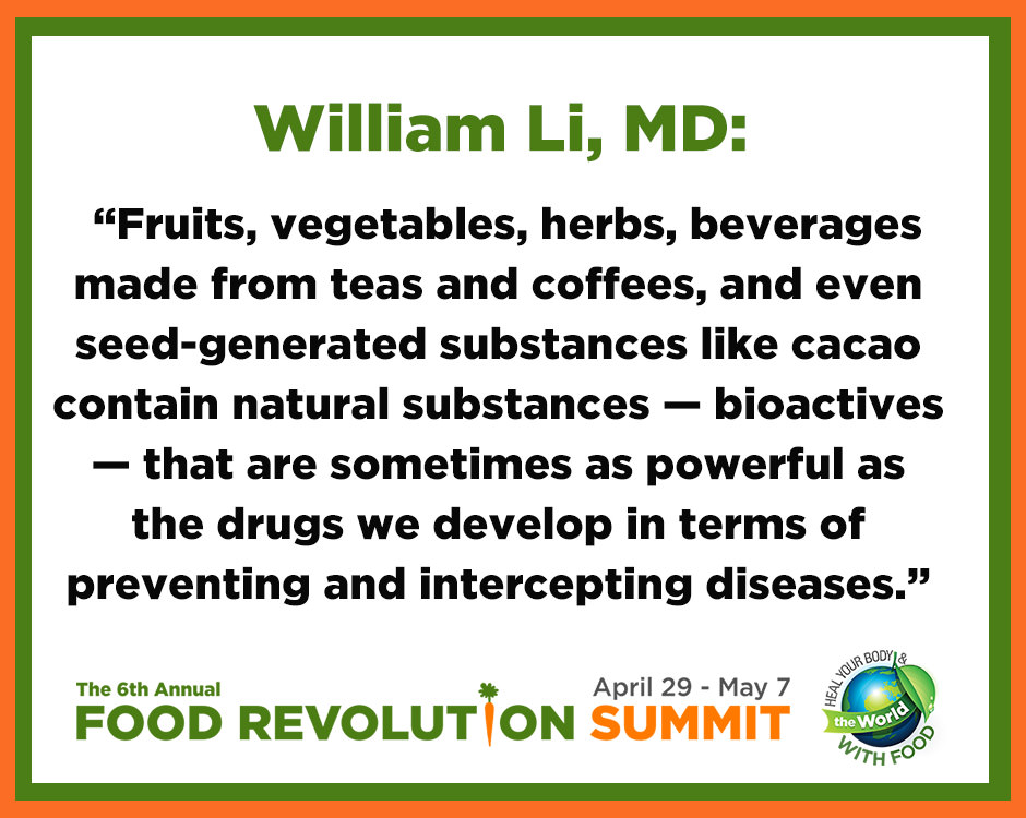 Quote about healing foods by William Li, MD, during the Food Revolution Summit