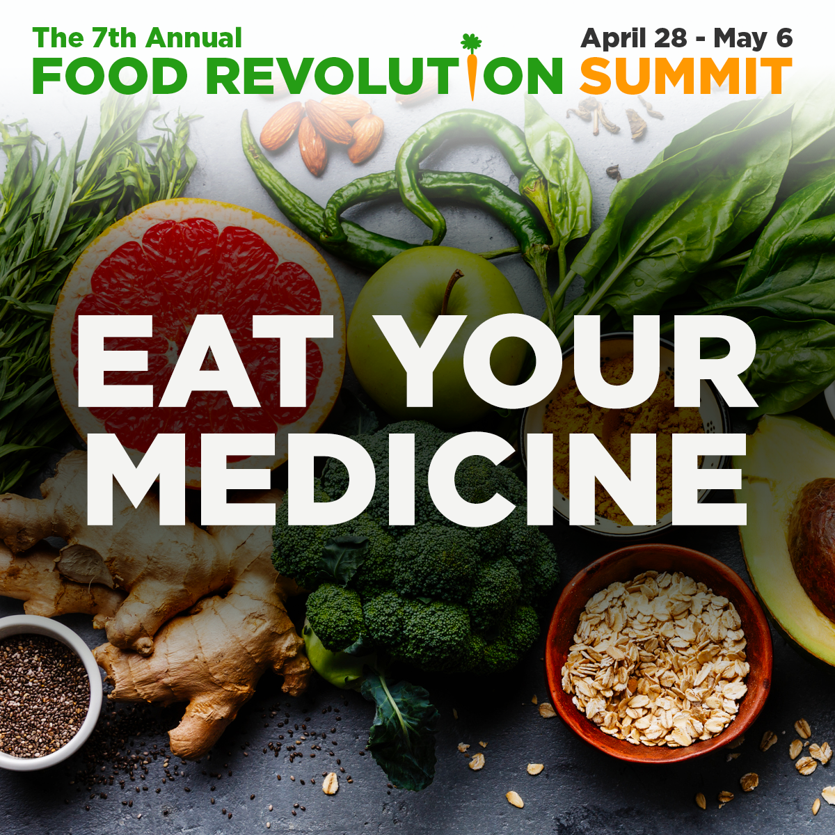 Food Revolution Summit Eat Your Medicine