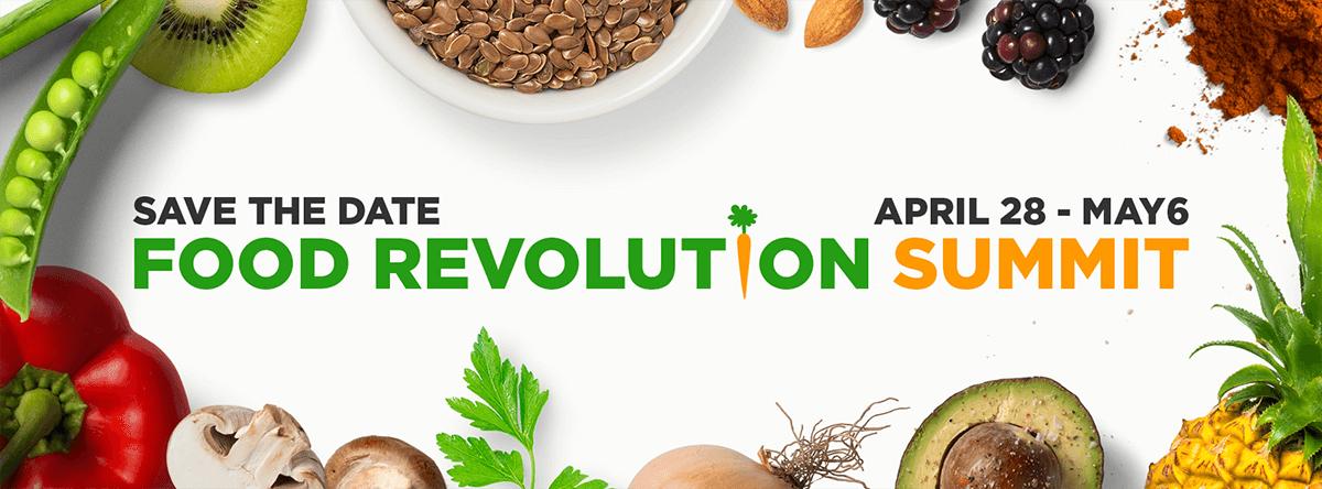 Food Revolution Summit 2018 save the date