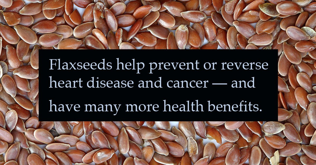 Flax seeds are very good for your health