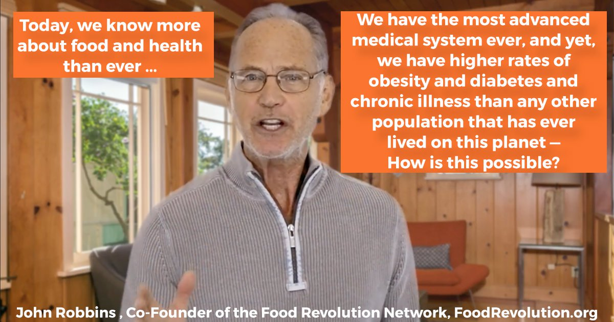 VIDEO: John Robbins Lays Out Why We Need A Food Revolution