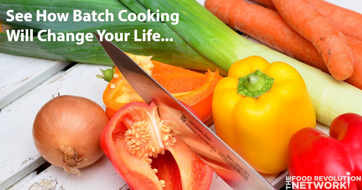 How Batch Cooking Can Save You Time and Money and Make Healthy Eating Easier