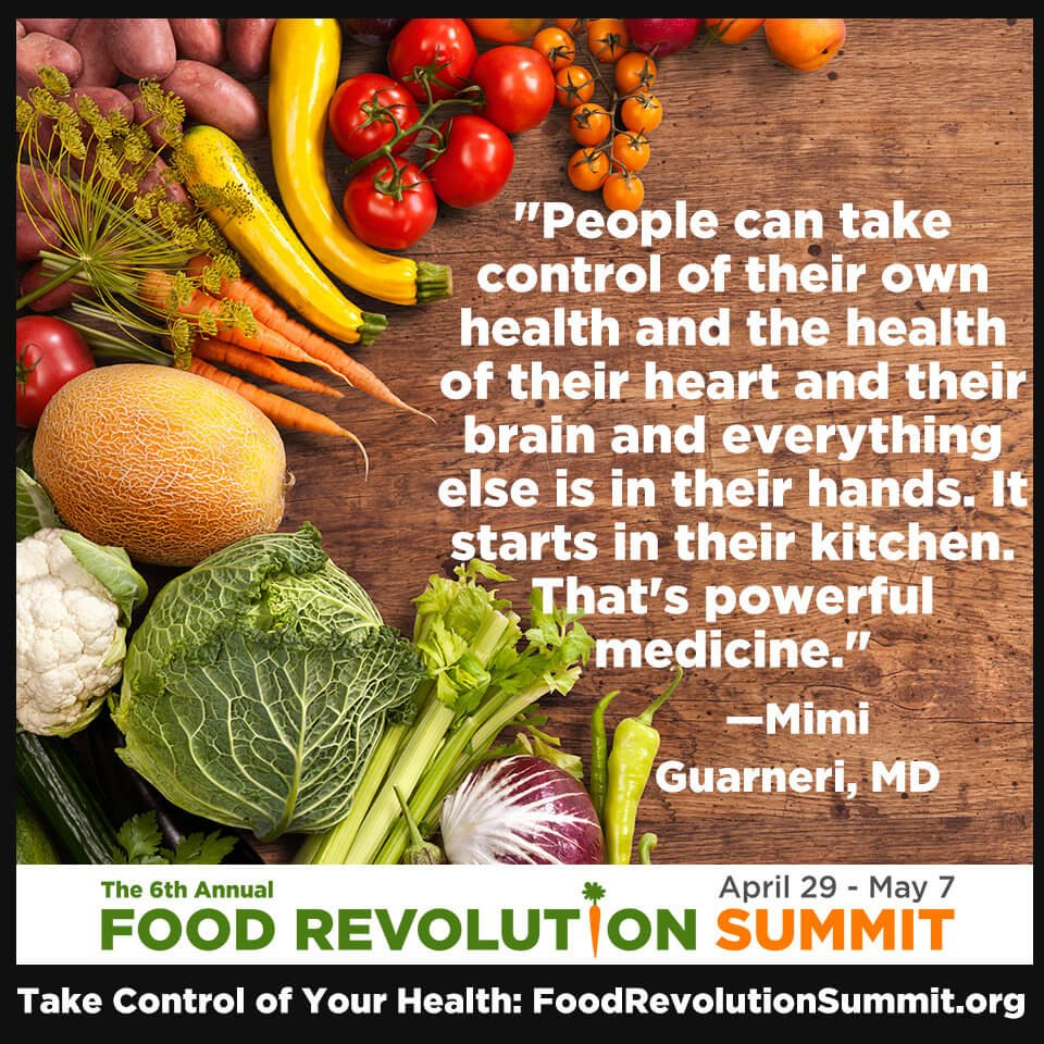 Quote by Mimi Guarneri, MD for the Food Revolution Summit