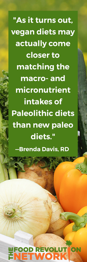 Quote by Brenda Davis, RD, with facts about the paleo diet