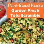 Revolutionary Recipe: Garden Fresh Tofu Scramble