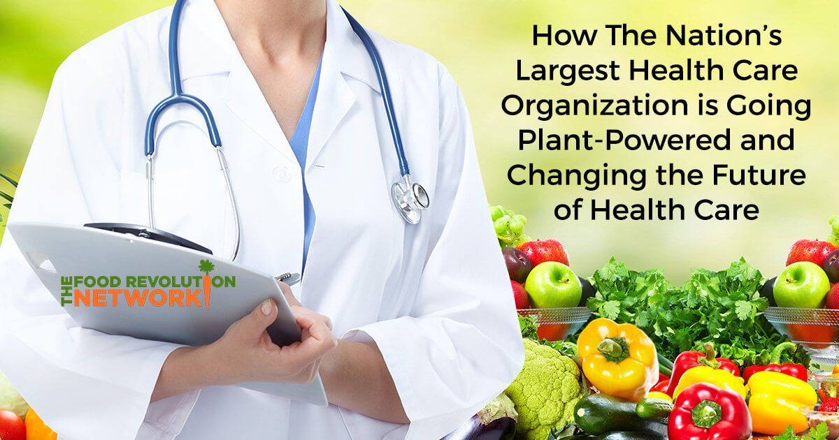 See Why Plant-Powered Health Care Is Going Mainstream