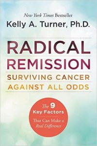 Radical Remission Surviving Cancer Against All Odds book