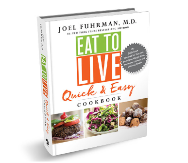 Best Plant-Based Cookbooks: Eat to Live Quick and Easy Cookbook by Dr,. Joel Fuhrman