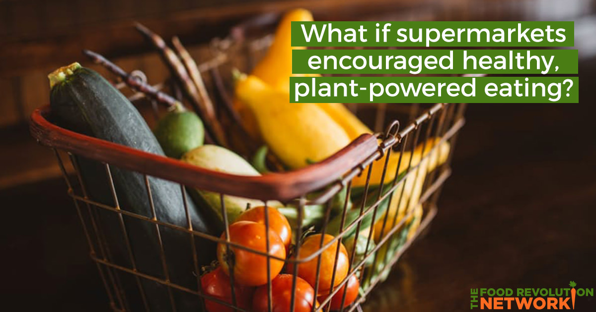 Supermarkets encourage healthy, plant-based eating