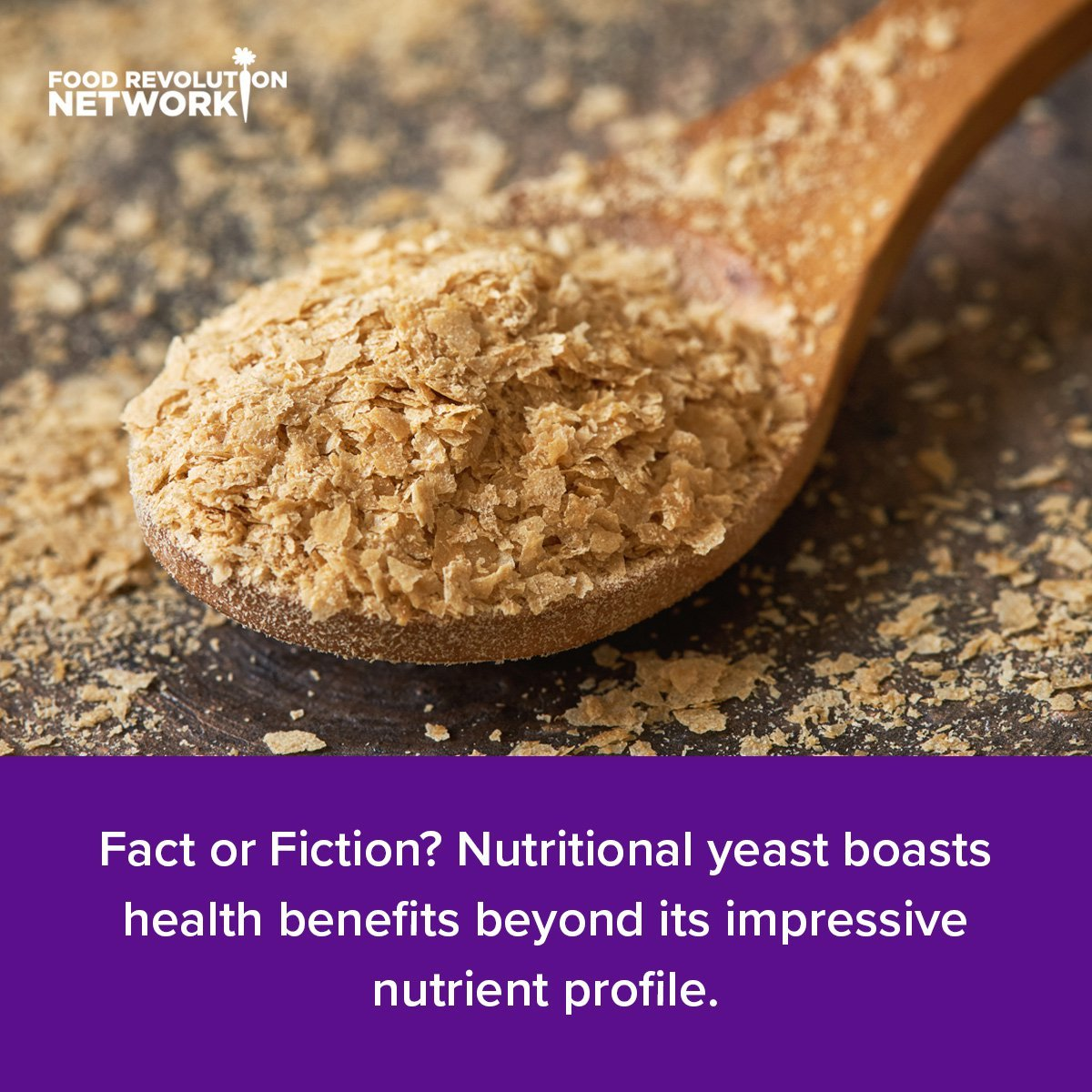 Fact or Fiction? Nutritional yeast boasts health benefits beyond its impressive nutrient profile.