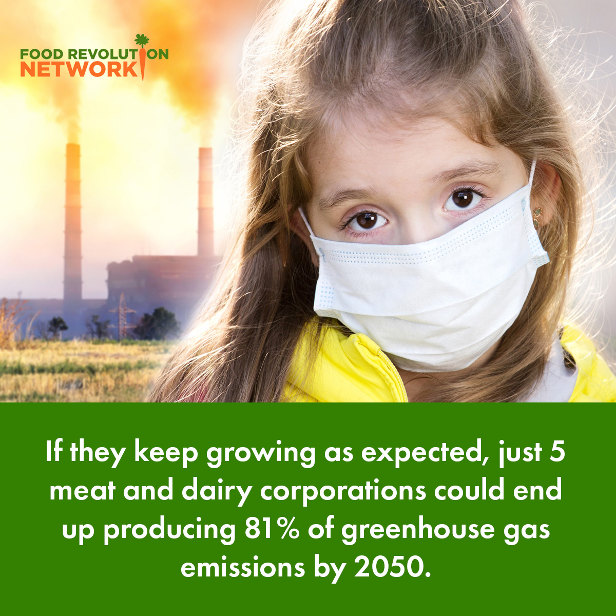 If they keep growing as expected, just 5 meat and dairy corporations could end up producing 81% of greenhouse gas emissions by 2050.