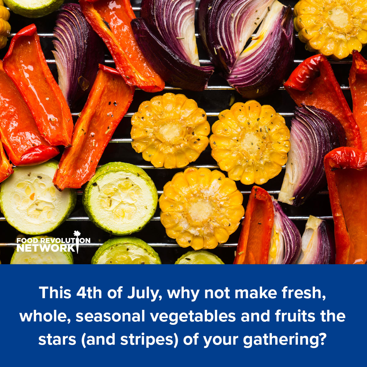 This 4th of July, why not make fresh, whole, seasonal vegetables and fruits the stars (and stripes) of your gathering?