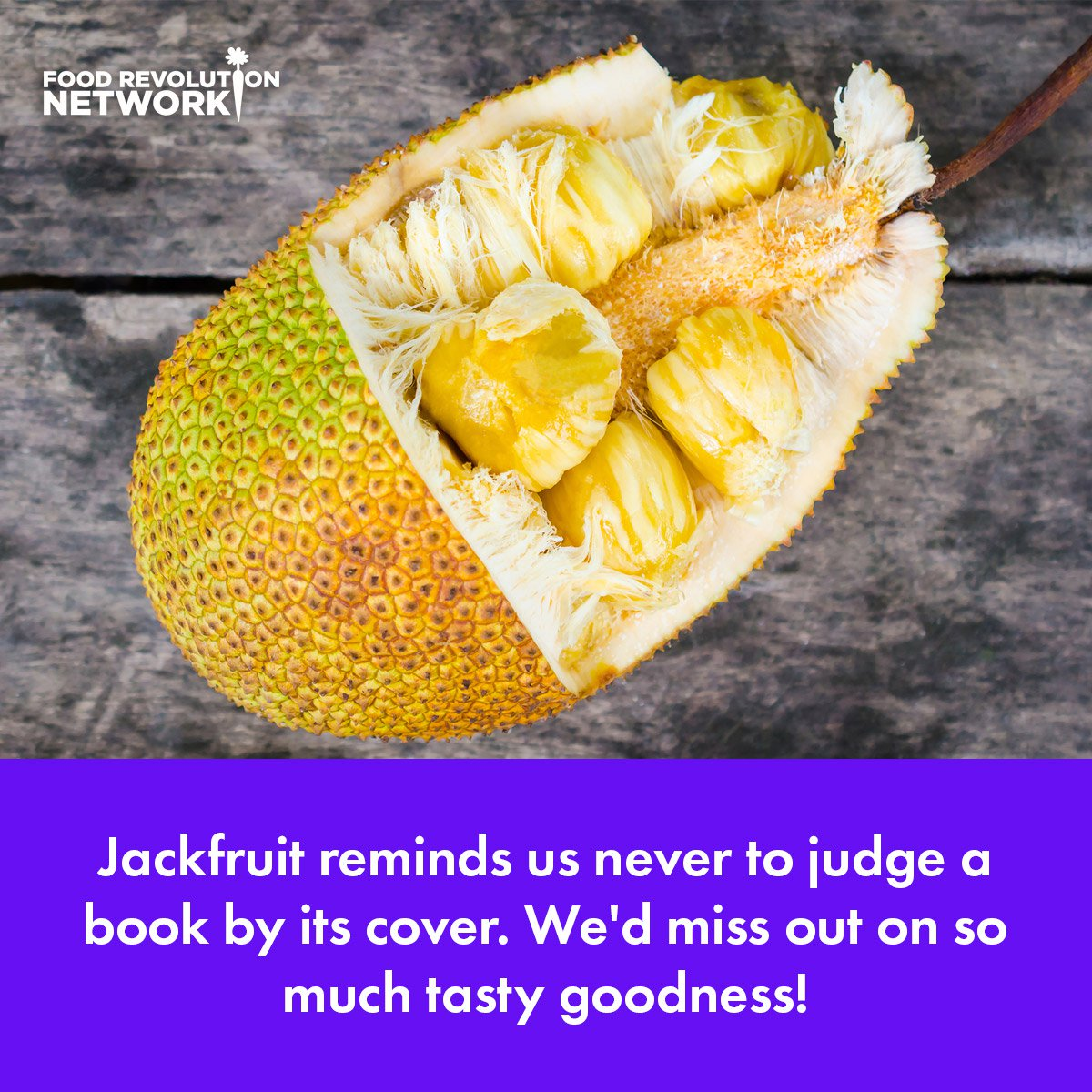 Jackfruit reminds us never to judge a book by its cover. We'd miss out in so much tasty goodness!