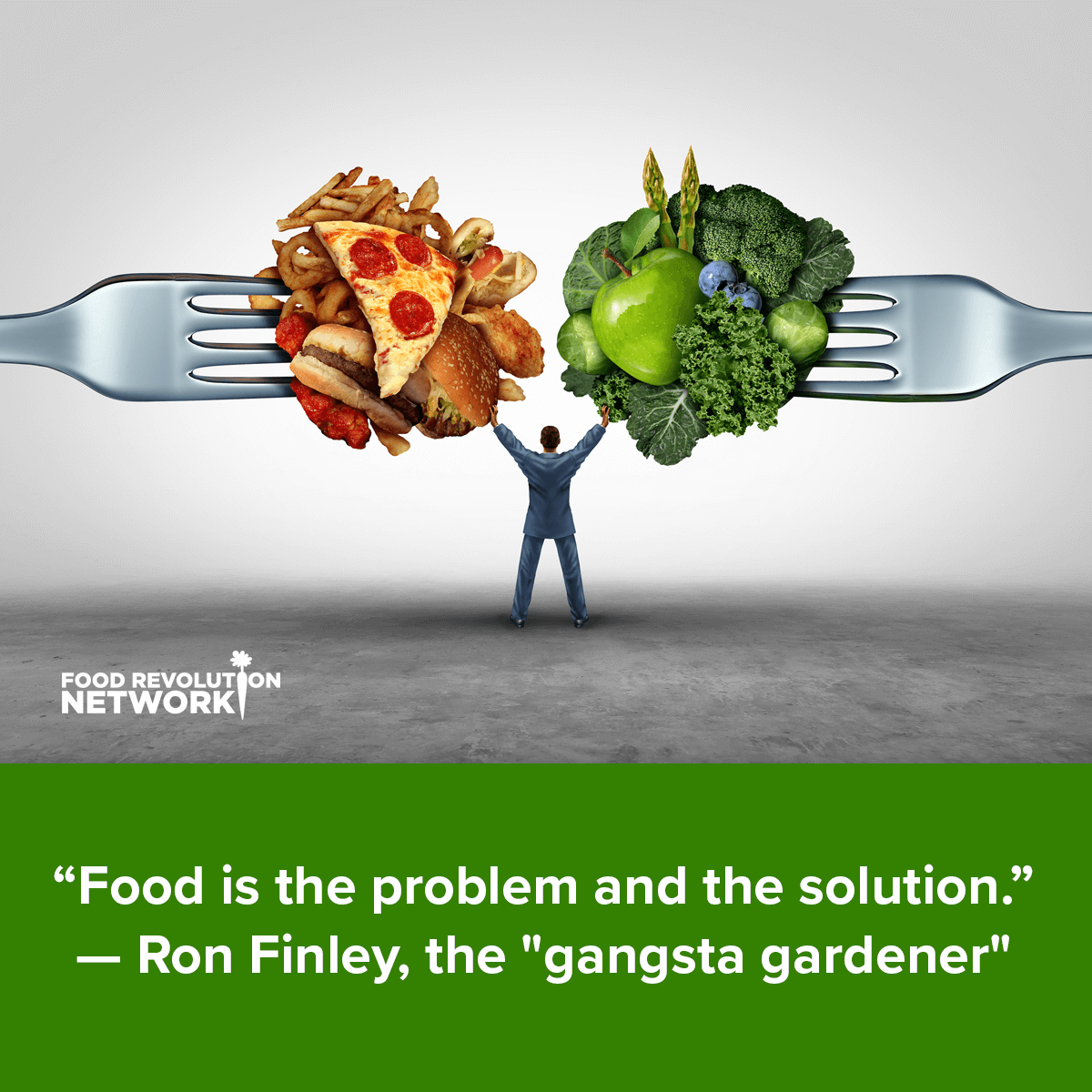 Food is the problem and the solution - Ron Finley, The Gangsta Gardener