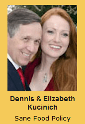 Dennis & Elizabeth Kucinich Sane Food Policy