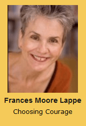 Frances Moore Lappe Choosing Courage