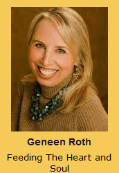 Geneen Roth Feeding The Heart and Soul