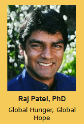 Raj Patel, PhD Global Hunger, Global Hope
