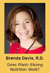 Brenda Davis, R.D. Does Plant-Strong Nutrition Work?