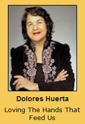 Dolores Huerta Loving The Hands That Feed Us
