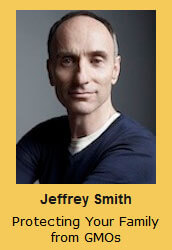 Jeffrey Smith Protecting Your Family from GMOs