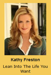 Kathy Freston Lean Into The Life You Want