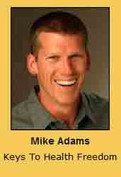 Mike Adams Keys To Health Freedom