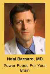 Neal Barnard, MD Power Foods For Your Brain