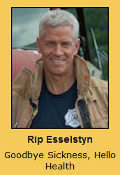 Rip Esselstyn Goodbye Sickness, Hello Health