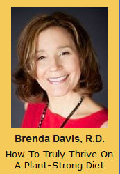 Brenda Davis, R.D. How To Truly Thrive On A Plant-Strong Diet