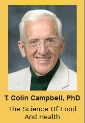 T. Colin Campbell, PhD The Science Of Food And Health