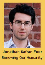 Jonathan Safran Foer Renewing Our Humanity