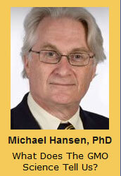 Michael Hansen, PhD What Does The GMO Science Tell Us?