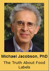 Michael Jacobson, PhD The Truth About Food Labels
