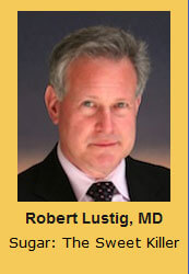 Robert Lustig, MD Sugar: The Sweet Killer