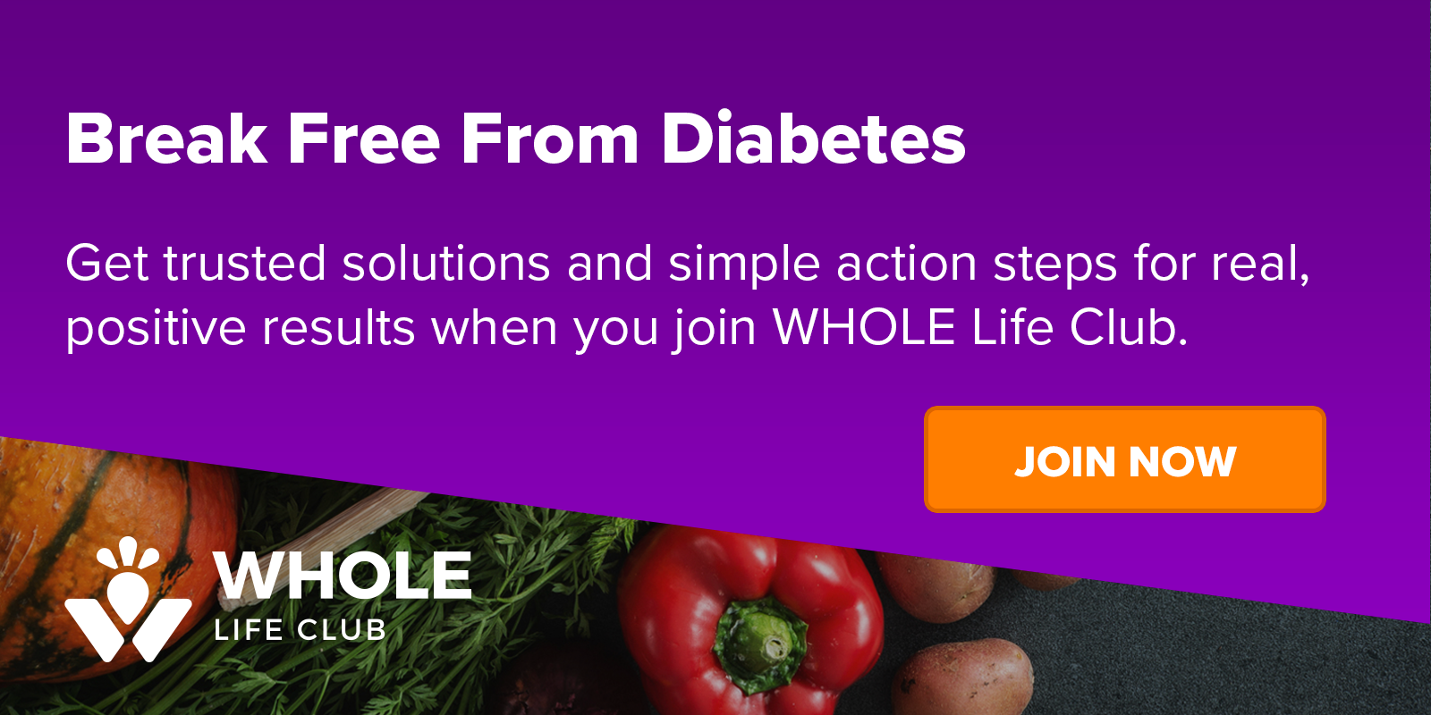 Break Free from Diabetes - Join WHOLE Life Club!